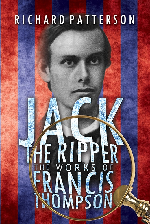 Jack the Ripper The Works of Francis Thompsoon